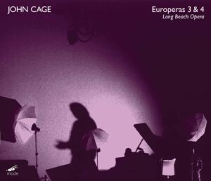Cage:  Europeras 3 and 4