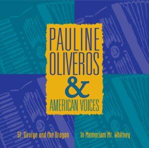Pauline Oliveros & American Voices