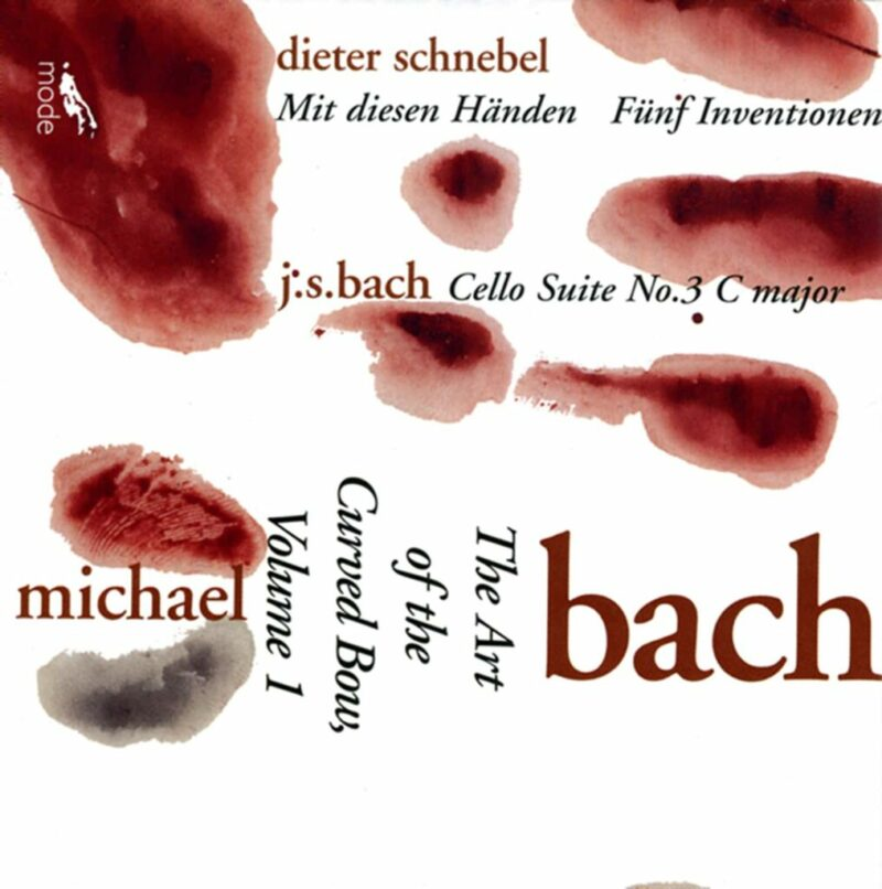 Art Of The Curved Bow, Vol.1- Bach Cello Suite In C, No. 3; Schnebel's Mit Diesen Handen; Funf Inventionen