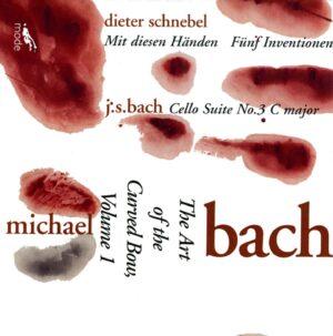 Art Of The Curved Bow, Vol.1- Bach Cello Suite In C, No. 3; Schnebel's Mit Diesen Handen; Funf Inventionen