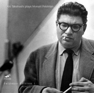Feldman Edition 1-Aki Plays Feldman, Piano Works