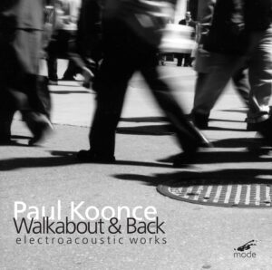 Walkabout & Back, Electoacoustic Works