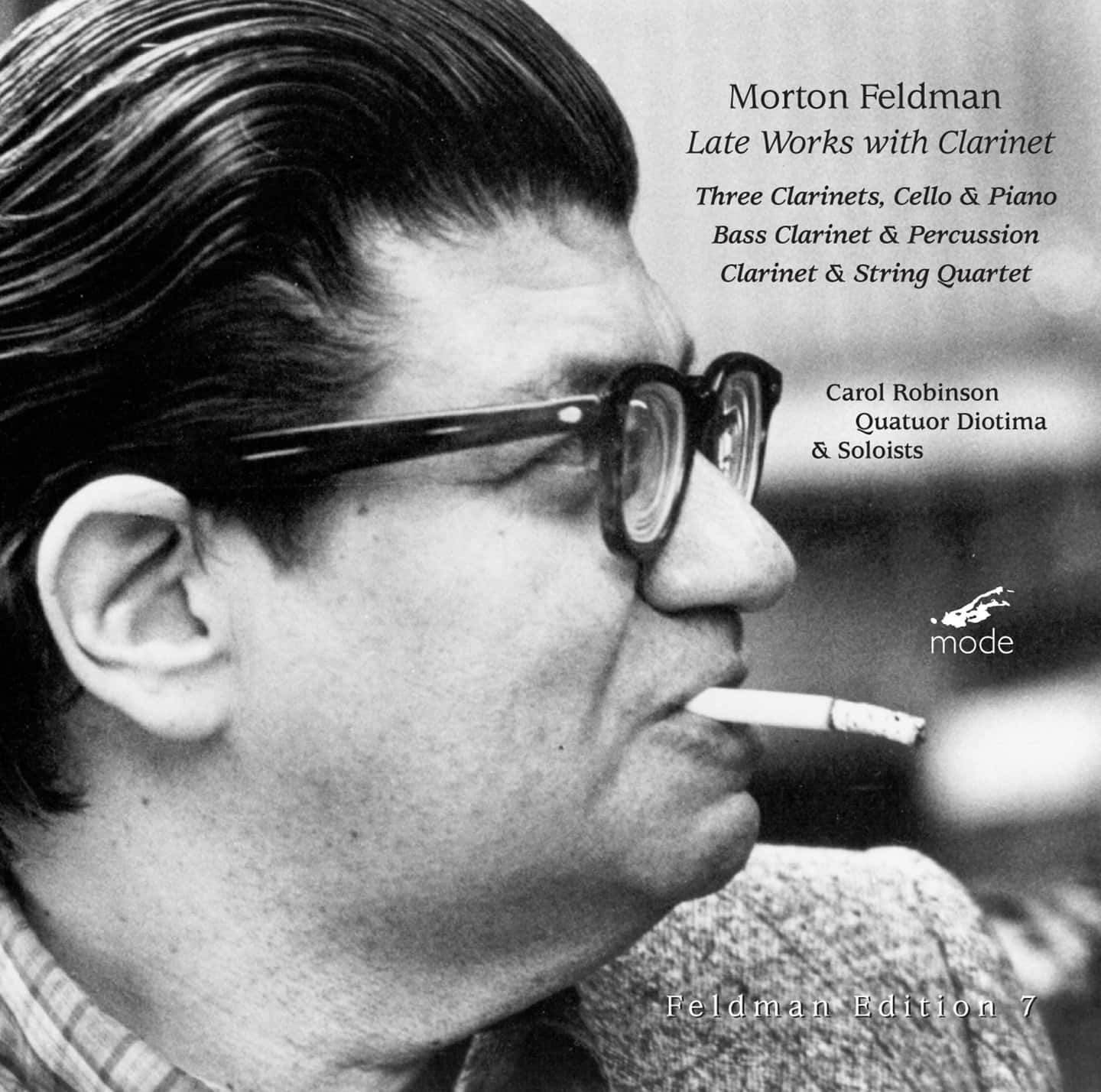 Feldman Edition 7: Late Works with Clarinet