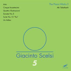 Giacinto Scelsi: The Piano Works 3 – CD