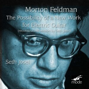 Morton Feldman: The Possibility Of A New Work For Electric Guitar